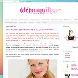 (dé)maquillages ✩ blog beauté: COMPRENDRE LES IRRITATIONS & ALLERGIES CUTANEES
