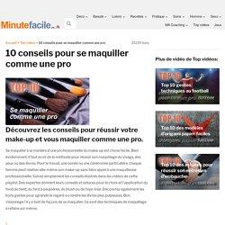 10 conseils pour se maquiller comme une pro - Top listes des vidéos minutefacile.com