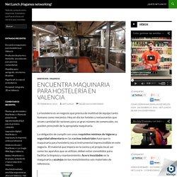 Encuentra maquinaria para hostelería en Valencia