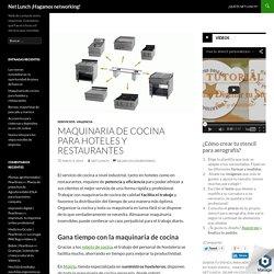 Maquinaria de cocina para hoteles y restaurantes