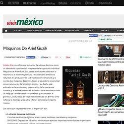 Máquinas De Ariel Guzik - Vivir México