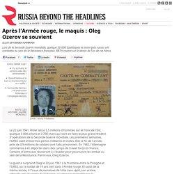 Après l'Armée rouge, le maquis : Oleg Ozerov se souvient