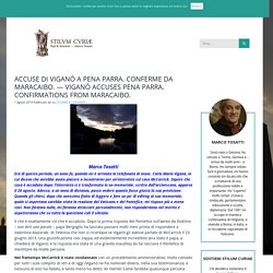 ACCUSE DI VIGANÒ A PENA PARRA. CONFERME DA MARACAIBO. — VIGANÒ ACCUSES PENA PARRA. CONFIRMATIONS FROM MARACAIBO. : STILUM CURIAE