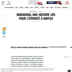 Maradona, une histoire liée pour l'éternité à Naples