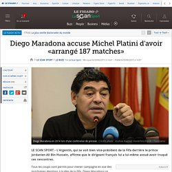 Diego Maradona accuse Michel Platini d'avoir «arrangé 187 matches»