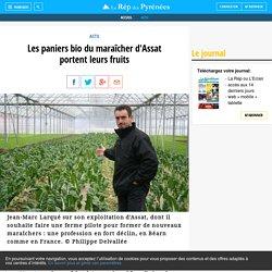 Les paniers bio du maraîcher d'Assat portent leurs fruits - La République des Pyrénées.fr
