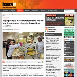 Régie publique maraîchère recherche paysan-fonctionnaire pour alimenter les cantines scolaires