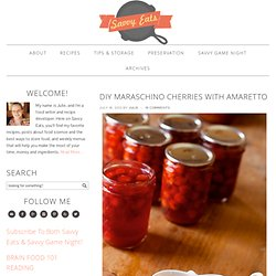 DIY Maraschino Cherries with Amaretto - Savvy Eats