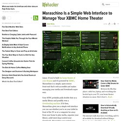 Maraschino Is a Simple Web Interface to Manage Your XBMC Home Theater