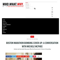 Boston Marathon Bombing Cover-Up: A Conversation with Michele McPhee