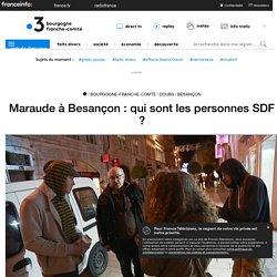 Maraude à Besançon : qui sont les personnes SDF ?