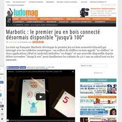 """Marbotic : le premier jeu en bois connecté désormais disponible """"jusqu'à 100"""""""