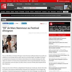 """""""99"""" de Marc Nammour au Festival d'Avignon - Com"""