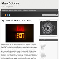 Top 10 Reasons our Kids Leave Church « Marc5Solas