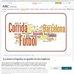 La marca España se queda en los tópicos