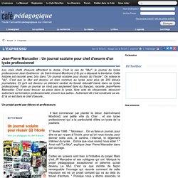 Jean-Pierre Marcadier : Un journal scolaire pour chef d'oeuvre d'un lycée professionnel