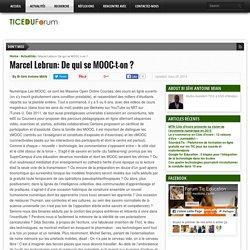Marcel Lebrun: De qui se MOOC-t-on ?