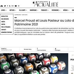 Marcel Proust et Louis Pasteur au Loto du Patrimoine 2021