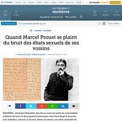 Quand Marcel Proust se plaint du bruit des ébats sexuels de ses voisins