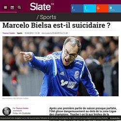 Marcelo Bielsa est-il suicidaire