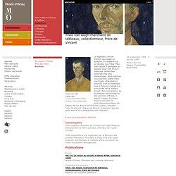 Theo van Gogh marchand de tableaux, collectionneur, frère de Vincent