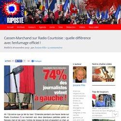 Cassen-Marchand sur Radio Courtoisie : quelle différence avec l'enfumage officiel !