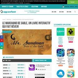 Le marchand de sable, un livre interactif qui fait rêver!
