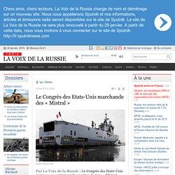 Le Congrès des Etats-Unis marchande des « Mistral » - Dernières infos - Politique - La Voix de la Russie