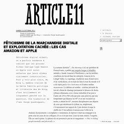Fétichisme de la marchandise digitale et exploitation cachée : les cas Amazon et Apple