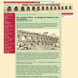 Une vocation tardive : le passage des hommes et des marchandises - [Pont du Gard et Patrimoine]