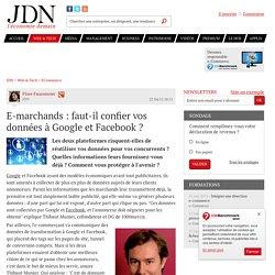 E-marchands : faut-il confier vos données à Google et Facebook ? - JDN