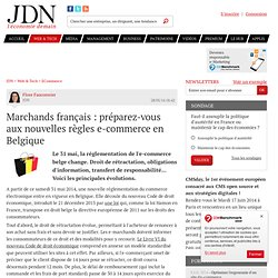 Marchands français : préparez-vous aux nouvelles règles e-commerce en Belgique