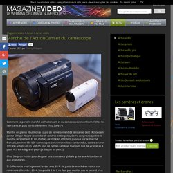 March� de l'ActionCam et du camescope