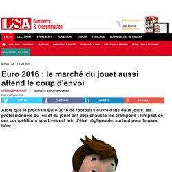 Euro 2016 : le marché du jouet aussi attend... - Loisirs, culture
