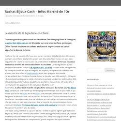 Rachat Bijoux-Cash – Infos Marché de l'Or