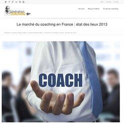 Le marché du coaching en France : état des lieux 2013 - Génération coaching