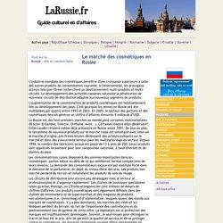 Le marché russe des cosmétiques - Les cosmétiques en Russie