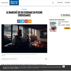 Le marché US du cognac en pleine croissance - Charente Libre.fr