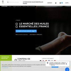 Le marché des huiles essentielles - France