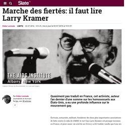 Marche des fiertés: il faut lire Larry Kramer