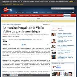 Le marché français de la Vidéo s'offre un avenir numérique