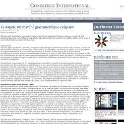 Le Japon, un marché gastronomique exigeant