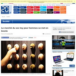 Le march du sex toy pour hommes se met en branle