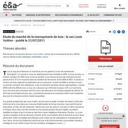Etude du marché de la maroquinerie de luxe : le cas Louis Vuitton - publié le 21/07/2011