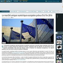 Le marché unique numérique européen prévu d'ici fin 2016