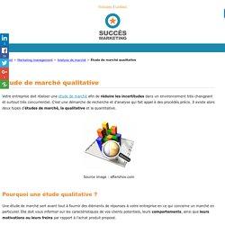 Etude de marché qualitative : comment réaliser une étude qualitative