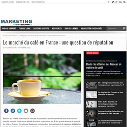 Le marché du café en France : une question de réputation