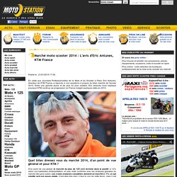 Marché moto scooter 2014 : L'avis d'Eric Antunes, KTM France