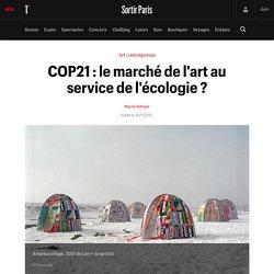 COP21 : le marché de l'art au service de l'écologie ? - Sortir