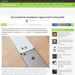 Sur le marché des smartphones, Apple serait le roi des profits ...